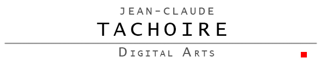 Digital Arts - Jean-Claude TACHOIRE